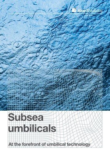 Subsea umbilicals brochure - Aker Solutions