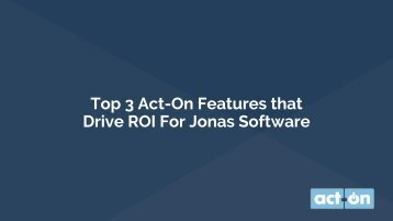 Top 3 Act-On Features That Drive ROI for Jonas Software
