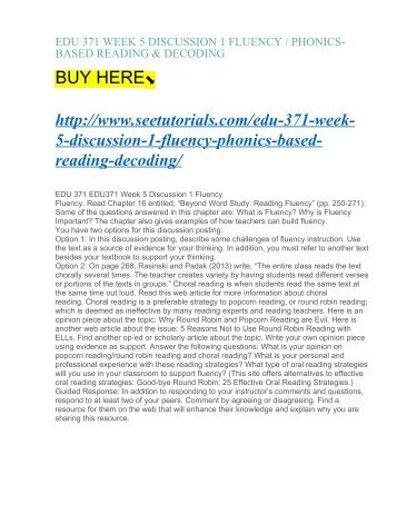 EDU 371 WEEK 5 DISCUSSION 1 FLUENCY : PHONICS-BASED READING & DECODING
