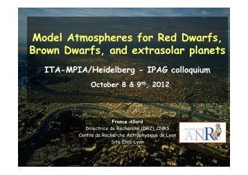 Model Atmospheres for Red Dwarfs, Brown Dwarfs, and extrasolar ...