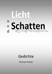 Licht und Schatten - Gedichte - Thomas Fischer