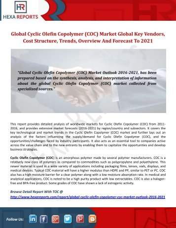 Cyclic Olefin Copolymer (COC) Market Share | 2017 Industry Report By Hexa Reports
