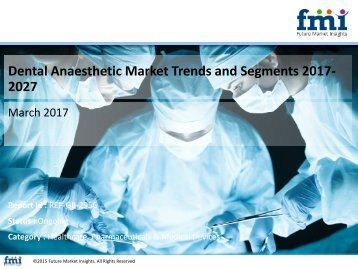 Dental Anaesthetic Market Volume Analysis, size, share and Key Trends 2017-2027