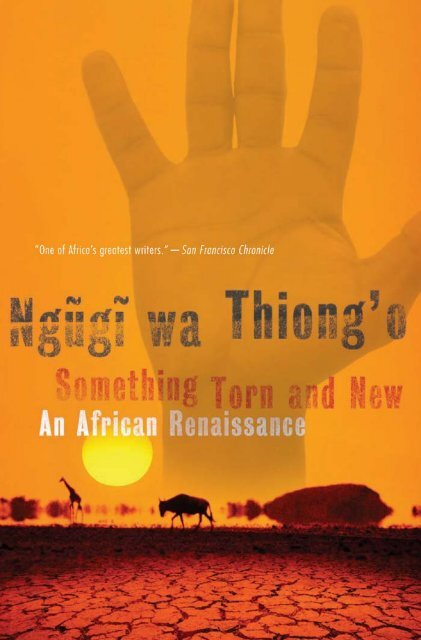 Something Torn and New: An African Renaissance