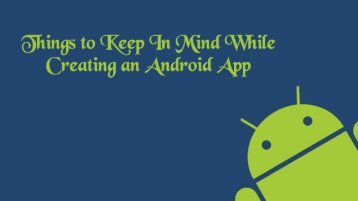 Things to Keep In Mind While Creating an Android App