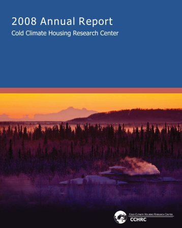 2008 Annual Report - Cold Climate Housing Research Center