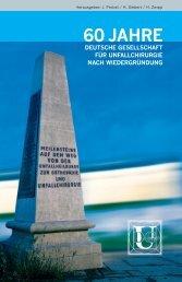 60 JAHRE - Deutsche Gesellschaft für Unfallchirurgie