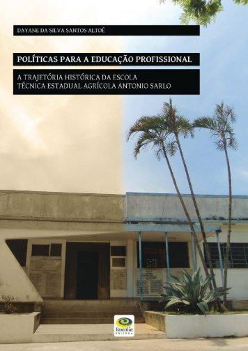 Políticas para a educação profissional : a trajetória histórica da Escola Técnica Estadual Agrícola Antonio Sarlo (Prévia)