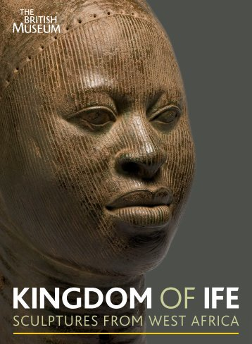 The British Museum - Kingdom of Ife Sculptures from West Africa