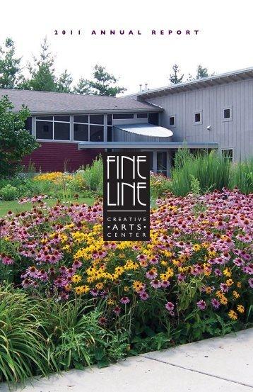 2 0 1 1 A N N U A L  R E P O R T - the Fine Line Creative Arts Center