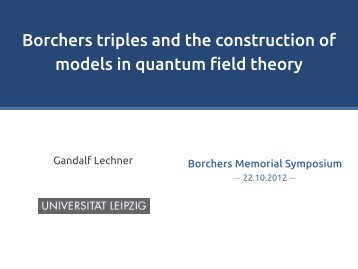 Borchers triples and the construction of models in ... - Gandalf Lechner