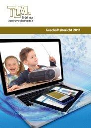 TLM Geschäftsbericht 2011 - Thüringer Landesmedienanstalt