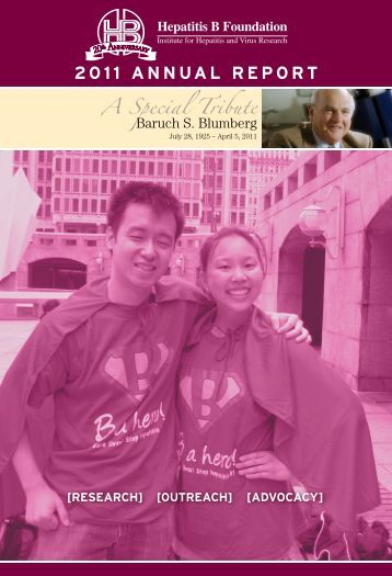 2011 ANNUAL REPORT A Special Tribute - Hepatitis B Foundation