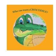 Who can trust a crocodile - Ebook
