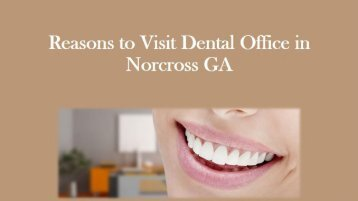 Reasons to Visit Dental Office in Norcross GA