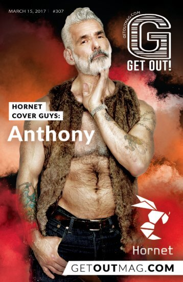 Get Out! GAY Magazine – Issue 307 – March 15, 2017