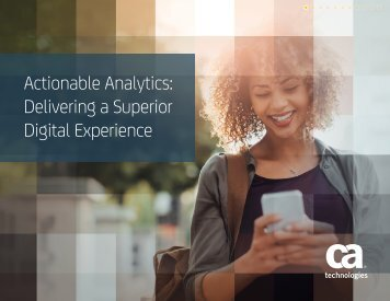 Actionable Analytics Delivering a Superior Digital Experience