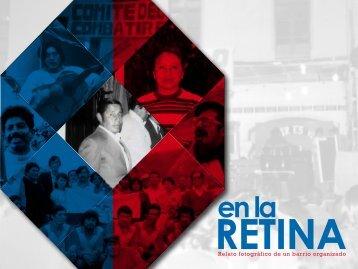 """""""en la RETINA"""" Relato fotográfico de un barrio organizado"""