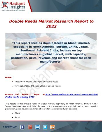 Double Reeds Market Trends, Forecast and Application to 2022 by Radiant Insights,Inc