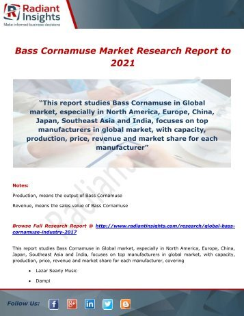Bass Cornamuse Market Overview and Forecast by Application to 2021 by Radiant Insights,Inc