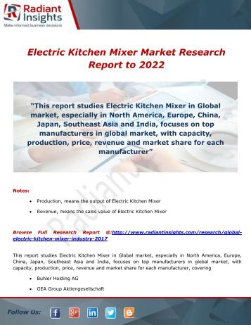 Electric Kitchen Mixer Market Trends, Share And Forecast Report 2022: Radiant Insights,Inc