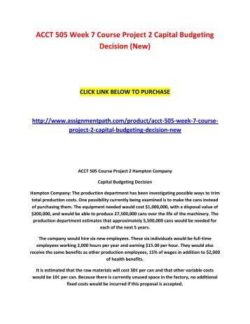 acct project 2 Acct 505 is a online tutorial store we provides acct 505 week 7 capital budgeting course project.