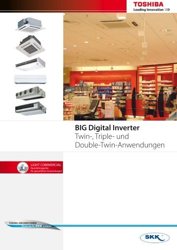 BIG Digital Inverter Twin-, Triple- und Double-Twin ... - ac-toshiba.de