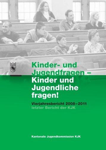 Vierjahresbericht Kantonale Jugendkommission 2008 - 2011