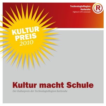 Broschüre Kulturpreis 2010 - TechnologieRegion Karlsruhe