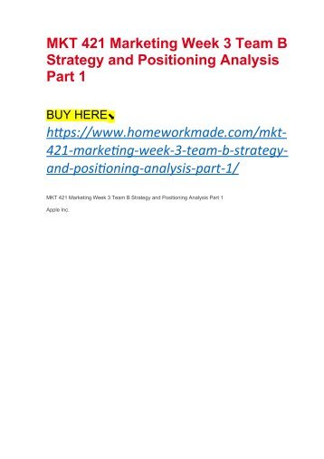 MKT 421 Marketing Week 3 Team B Strategy and Positioning Analysis Part 1