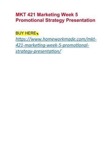 MKT 421 Marketing Week 5 Promotional Strategy Presentation