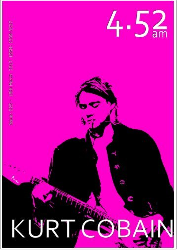 4.52am Issue: 025 16th March 2017 - The Kurt Cobain Nirvana Issue