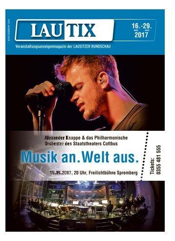 Lautix - Das Veranstaltungsmagazin der LAUSITZER RUNDSCHAU/ 16. bis 29. März 2017