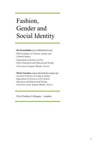 how does fashion shape social identities Get an answer for 'does social identity affect how one views the world and others as well as how you interact with them  social identity is a social theory  your individual identity shapes .