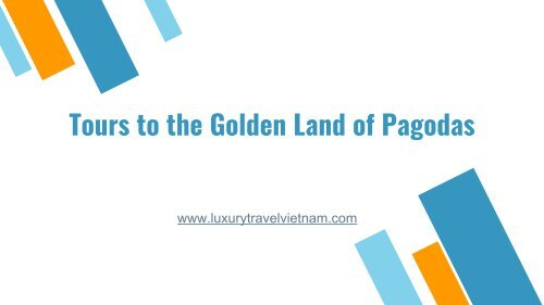 Tours to the Golden Land of Pagodas