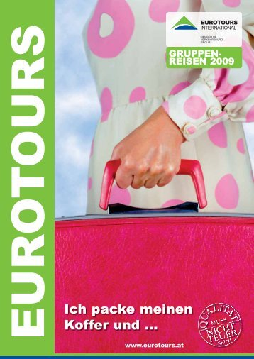 Besuchen Sie uns auf www.eurotours-gruppenreisen.at