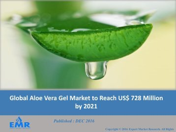 Aloe Vera Gel Market | Share, Size, Trends and Forecast 2017 - 2022
