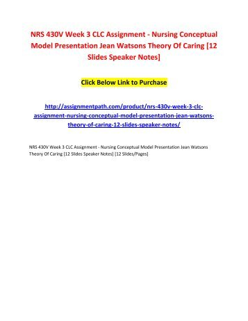 NRS 430V Week 3 CLC Assignment - Nursing Conceptual Model Presentation Jean Watsons Theory Of Caring [12 Slides Speaker Notes]