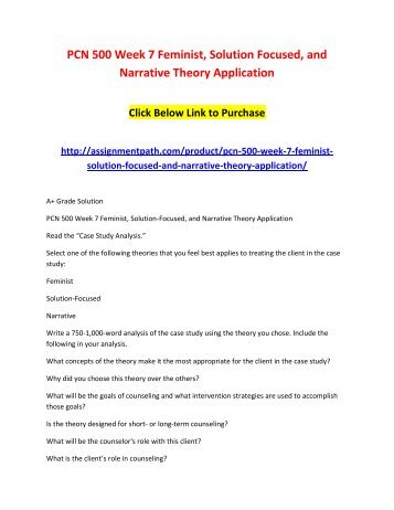 PCN 500 Week 7 Feminist, Solution Focused, and Narrative Theory Application