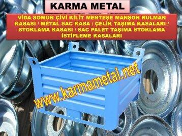metal tasima toplama kasalari vida somun pul civi rulman mentese hurda metal kasalari KARMA METAL