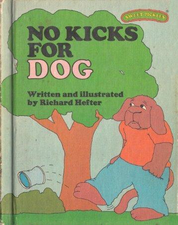 D - No kicks for Dog