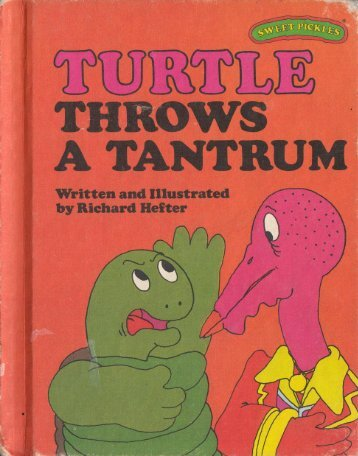 T - Turtle throws a tantrum