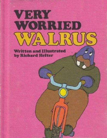 W - very worried Walrus