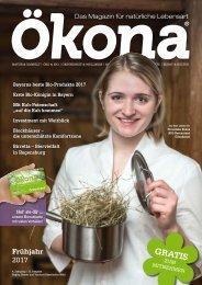 Ökona - das Magazin für natürliche Lebensart: Ausgabe Frühjahr 2017