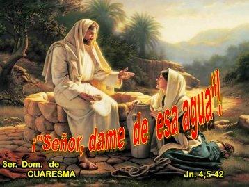 3er. Dom. de Cuaresma, Ciclo 'A' (2)