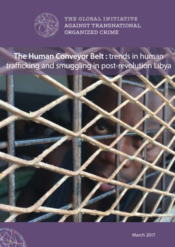 global-initiative-human-conveyor-belt-human-smuggling-in-libya-march-2017