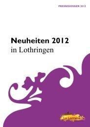 Neuheiten 2012 in Lothringen - Maison de la France