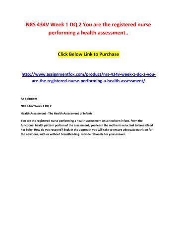 NRS 434V Week 1 DQ 2 You are the registered nurse performing a health assessment
