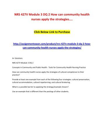 NRS 427V Module 3 DQ 2 How can community health nurses apply the strategies