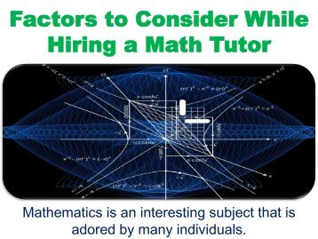 Factors to Consider While Hiring a Math Tutor